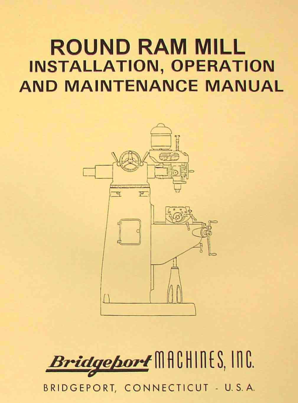 bridgeport series ii special milling machine instructions parts bridgeport round ram vertical milling machine instructions parts manual metal machine manuals