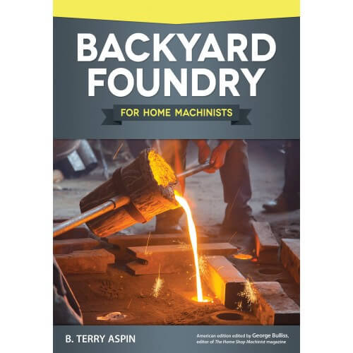 how to do backyard foundry for home machinists ozark tool manuals