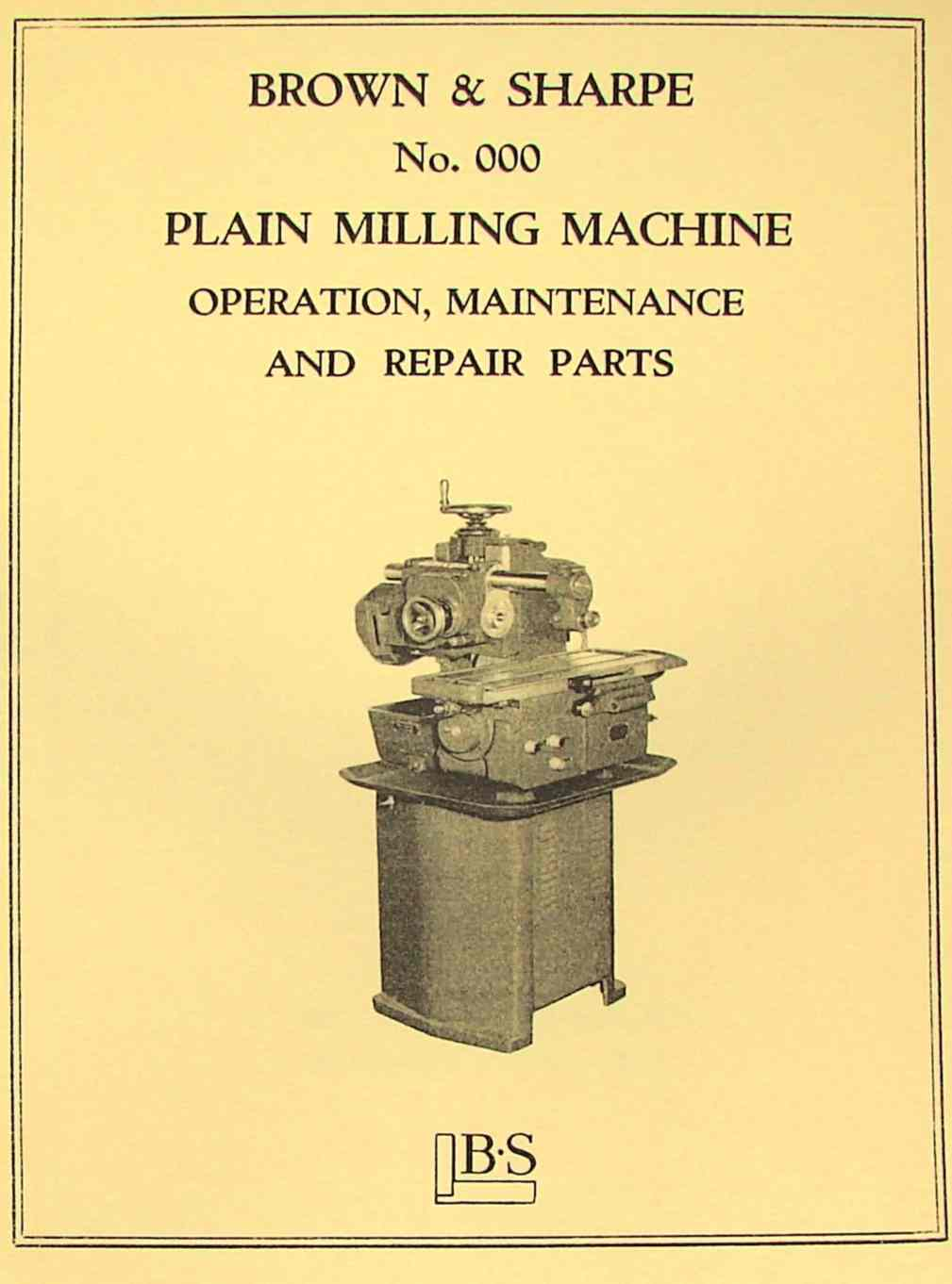 BROWN & SHARPE No.000 Plain Milling Machine Operation & Parts Manual |  Ozark Tool Manuals & Books