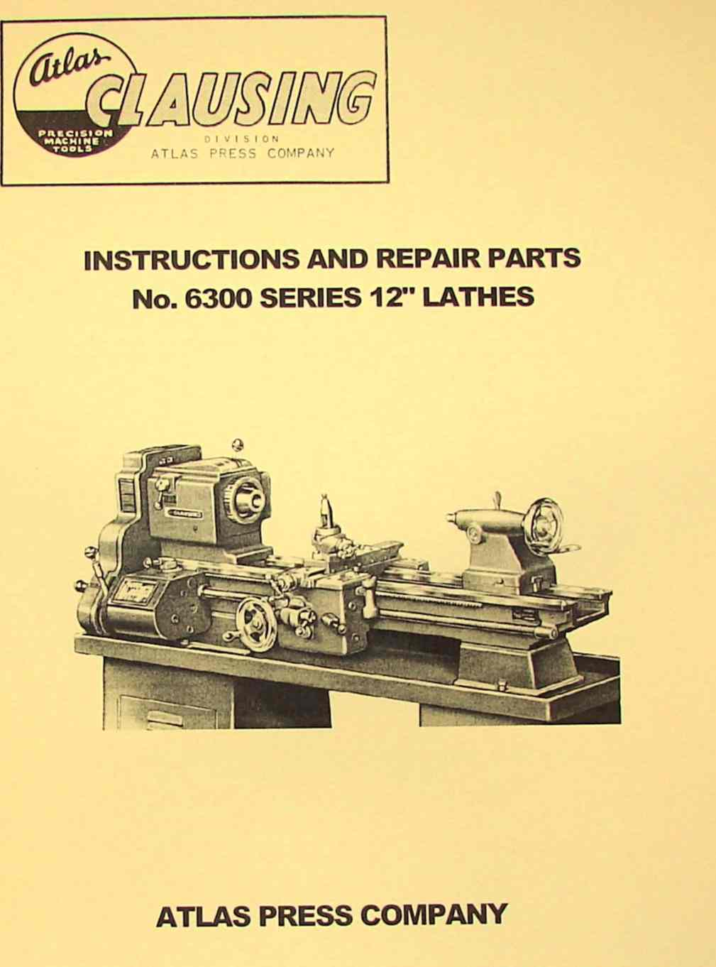 "CLAUSING-Atlas 12"" 6300 Series Lathe Operating & Parts Manual 