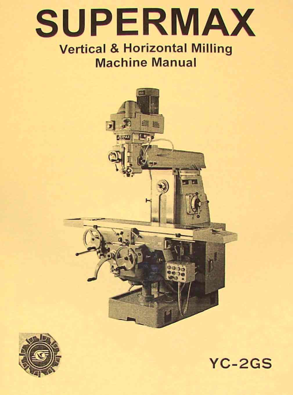 SUPERMAX YC-2GS Vertical/Horizontal Milling Machine Operator's & Parts  Manual | Ozark Tool Manuals & Books