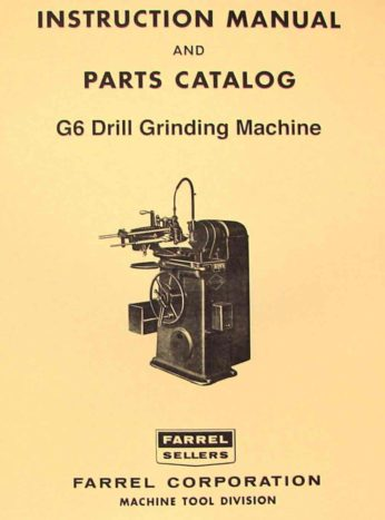 farrel sellers g6 drill grinder machine instructions and
